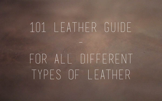 101-guide-different-types-of-leather