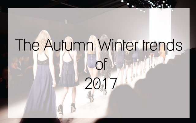 Autumn-Winter Trend 2017
