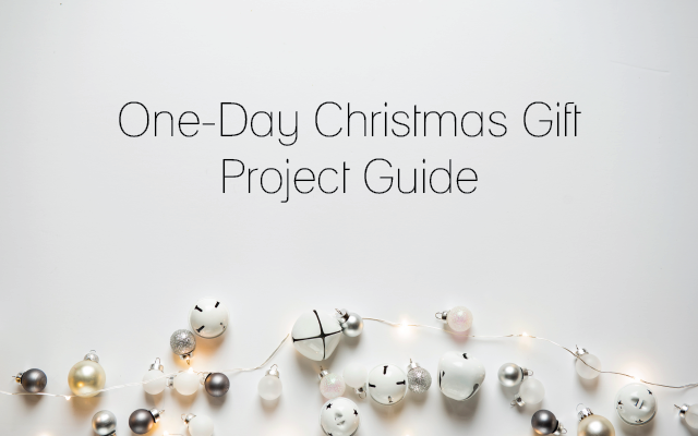 One-day Christmas gift project guide