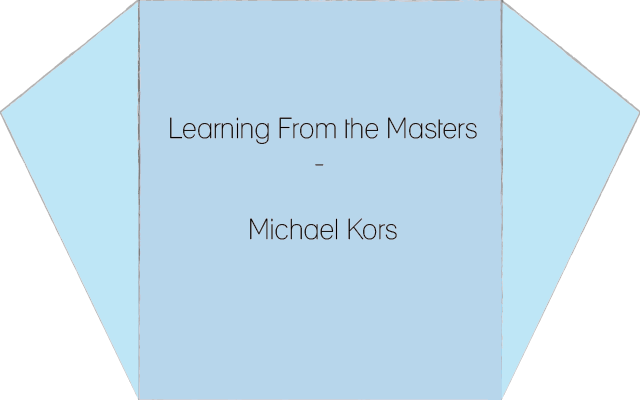 Michael Kors - Learning from the masters